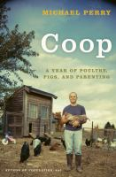 Cover image for Coop : a year of poultry, pigs, and parenting