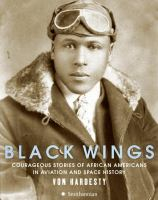 Cover image for Black wings : courageous stories of African Americans in aviation and space history