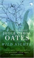 Cover image for Wild nights! : stories about the last days of Poe, Dickinson, Twain, James and Hemingway