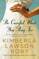 Cover image for Be careful what you pray for