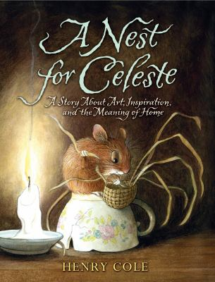 Cover image for A nest for Celeste : a story about art, inspiration, and the meaning of home