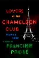 Cover image for Lovers at the Chameleon Club, Paris 1932 : a novel