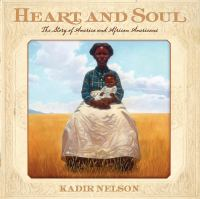 Cover image for Heart and soul : the story of America and African Americans