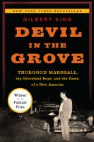 Cover image for Devil in the grove : Thurgood Marshall, the Groveland Boys, and the dawn of a new America