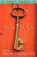 Cover image for Time you let me in : 25 poets under 25