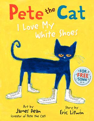 Cover image for Pete the Cat : I love my white shoes