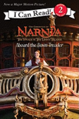 Cover image for The Chronicles of Narnia : the voyage of the Dawn Treader. Aboard the Dawn Treader