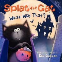 Cover image for Splat the Cat : what was that?