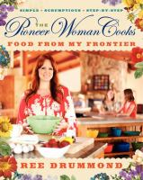 Cover image for The Pioneer Woman cooks. Food from my frontier