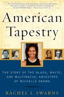 Cover image for American tapestry : the story of black, white, and multiracial ancestors of Michelle Obama