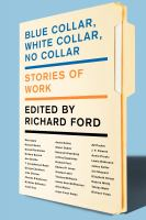 Cover image for Blue collar, white collar, no collar : stories of work