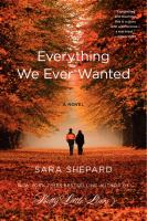 Cover image for Everything we ever wanted : a novel
