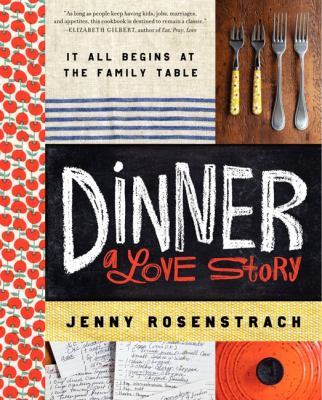 Cover image for Dinner : a love story : it all begins at the family table