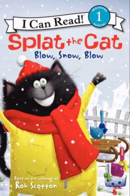 Cover image for Splat the Cat : blow, snow, blow