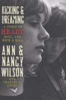Cover image for Kicking & dreaming : a story of Heart, soul, and rock and roll