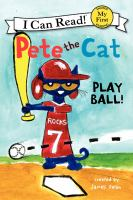 Cover image for Pete the Cat : play ball!