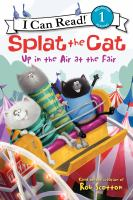 Cover image for Splat the Cat : up in the air at the fair