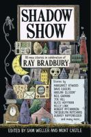 Cover image for Shadow show : all-new stories in celebration of Ray Bradbury