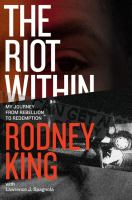Cover image for The riot within : my journey from rebellion to redemption