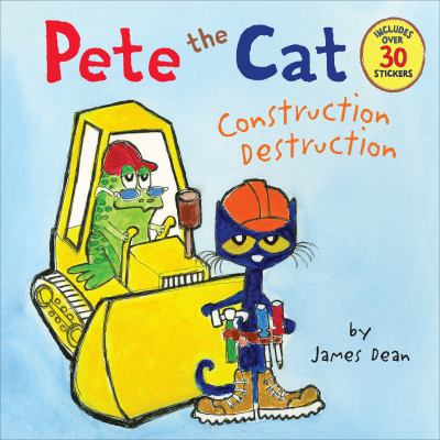 Cover image for Pete the cat. Construction destruction