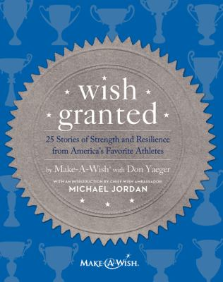 Cover image for Wish granted : 25 stories of strength and resilience from America's favorite athletes