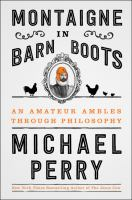 Cover image for Montaigne in barn boots : an amateur ambles through philosophy
