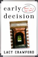 Cover image for Early decision : based on a true frenzy : a novel