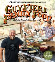 Cover image for Guy Fieri family food : 125 real-deal recipes : kitchen tested, home approved