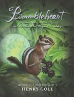 Cover image for Brambleheart : a story about finding treasure and the unexpected magic of friendship