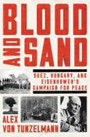 Cover image for Blood and sand : Suez, Hungary, and Eisenhower's campaign for peace