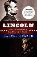 Cover image for Lincoln : how Abraham Lincoln ended slavery in America