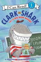 Cover image for Clark the shark and the big book report