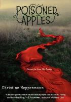 Cover image for Poisoned apples : poems for you, my pretty