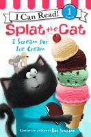 Cover image for Splat the cat : I scream for ice cream