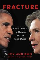 Cover image for Fracture : Barack Obama, the Clintons, and the racial divide