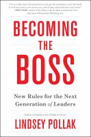 Cover image for Becoming the boss : new rules for the next generation of leaders