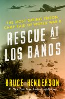 Cover image for Rescue at Los Baños : the most daring prison camp raid of World War II