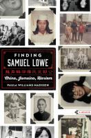 Cover image for Finding Samuel Lowe : China, Jamaica, Harlem