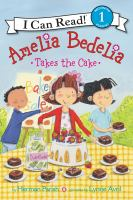 Cover image for Amelia Bedelia takes the cake