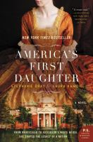 Cover image for America's first daughter : a novel