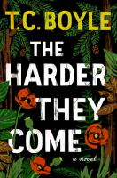 Cover image for The harder they come : a novel