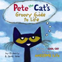 Cover image for Pete the Cat's groovy guide to life
