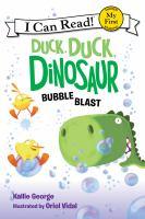 Cover image for Duck, duck, dinosaur. Bubble blast