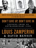 Cover image for Don't give up, don't give in : lessons from an extraordinary life