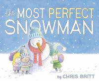Cover image for The most perfect snowman