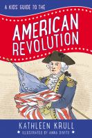 Cover image for A kids' guide to the American Revolution