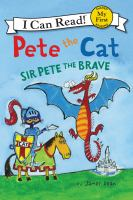 Cover image for Pete the Cat. Sir Pete the Brave