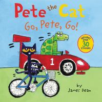 Cover image for Pete the Cat : go, Pete, go!