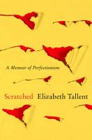 Cover image for Scratched : a memoir of perfectionism