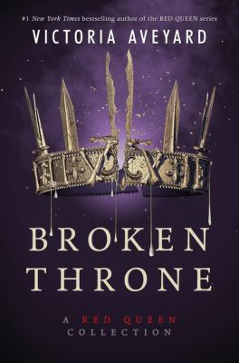 Cover image for Broken throne : a red queen collection